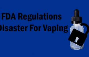 FDA Regulations That Has Brought Vaping Industry To A Freeze